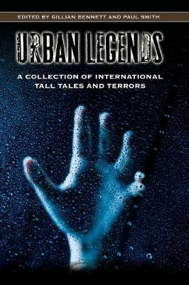 Urban Legends: A Collection of International Tall Tales and Terrors - Bennett, Gillian, and Smith, Paul