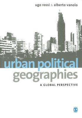 Urban Political Geographies: A Global Perspective - Rossi, Ugo, and Vanolo, Alberto