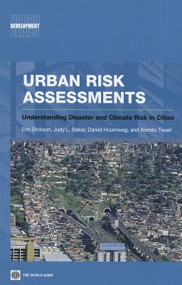 Urban Risk Assessments: Understanding Disaster and Climate Risk in Cities - Dickson, Eric