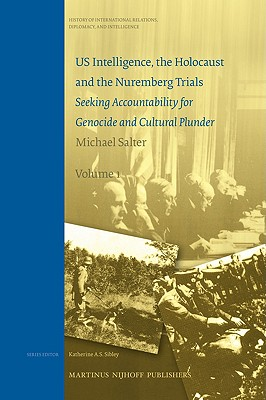 US Intelligence, the Holocaust and the Nuremberg Trials 2 Volume Set: Seeking Accountability for Genocide and Cultural Plunder - Salter, Michael