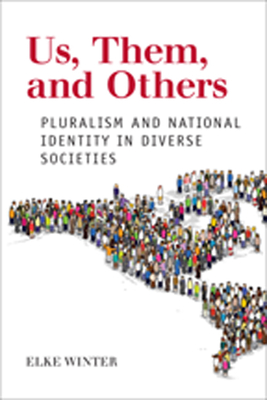 Us, Them, and Others: Pluralism and National Identity in Diverse Societies - Winter, Elke