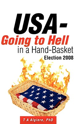 USA - Going to Hell in a Hand-Basket - Algiere, T A