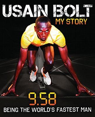 Usain Bolt: 9.58 - Bolt, Usain