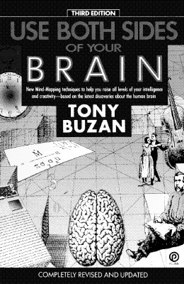 Use Both Sides of Your Brain: New Mind-Mapping Techniques, Third Edition - Buzan, Tony