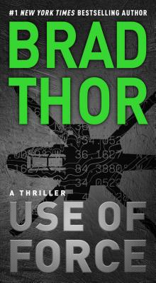 Use of Force: A Thriller - Thor, Brad
