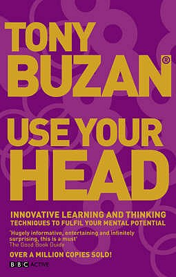 Use Your Head (new edition): Innovative learning and thinking techniques to fulfil your potential - Buzan, Tony