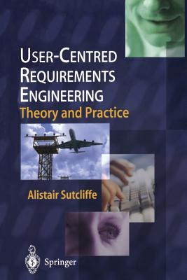 User-Centred Requirements Engineering - Sutcliffe, Alistair