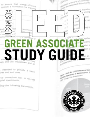 USGBC LEED Green Associate Study Guide - U.S. Green Building Council