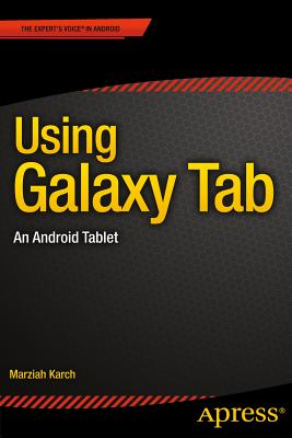 Using Galaxy Tab: An Android Tablet - Karch, Marziah