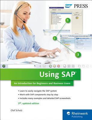Using SAP: An Introduction for Beginners and Business Users - Schulz, Olaf