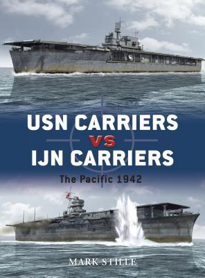 USN Carriers vs. IJN Carriers: The Pacific 1942 - Stille, Mark