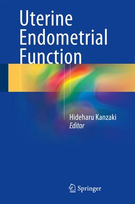 Uterine Endometrial Function - Kanzaki, Hideharu (Editor)