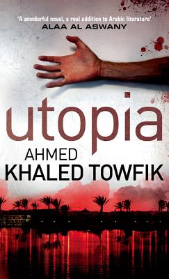 Utopia - Khaled Towfik, Ahmed, and Rossetti, Chip (Translated by)