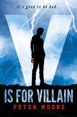 V Is for Villain - Moore, Peter
