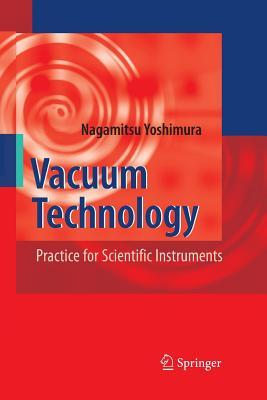 Vacuum Technology: Practice for Scientific Instruments - Yoshimura, Nagamitsu