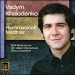 Vadym Kholodenko plays Rachmaninoff, Medtner
