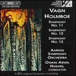 Vagn Holmboe: Symphonies Nos. 11-13