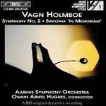 "Vagn Holmboe: Symphony Nos. 2; Sinfonia ""In Memoriam"""