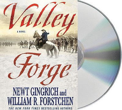 Valley Forge - Gingrich, Newt, Dr., and Forstchen, William R, Dr., Ph.D., and Dufris, William (Read by)