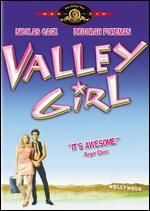 Valley Girl - Martha Coolidge