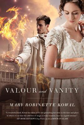 Valour and Vanity - Kowal, Mary Robinette
