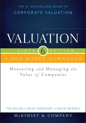 Valuation + Dcf Model Download: Measuring and Managing the Value of Companies - McKinsey & Company Inc, and Koller, Tim, and Goedhart, Marc