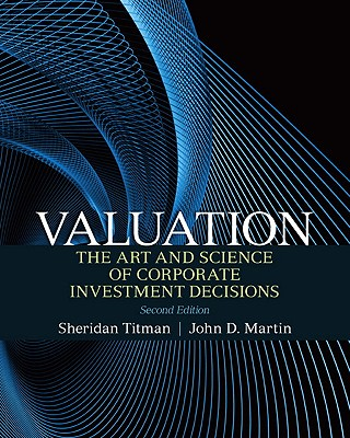 Valuation - Titman, Sheridan J., and Martin, John H.