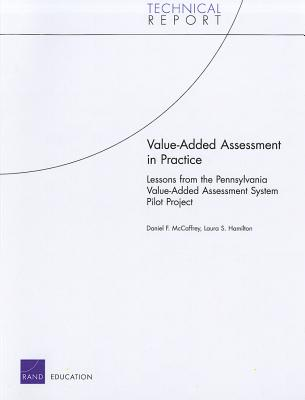 Value-Added Assessment in Practice: Lessons from the Pennsylvania Value-Added Assessment System Pilot Project - McCaffrey, Daniel F