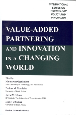 Value-Added Partnering and Innovation in a Changing World - Trzmielak, Dariusz (Editor)
