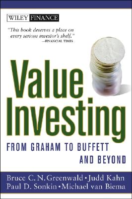 Value Investing: From Graham to Buffett and Beyond - Greenwald, Bruce C N