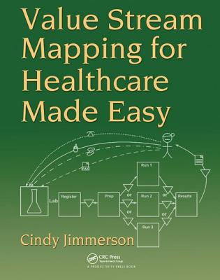Value Stream Mapping for Healthcare Made Easy - Jimmerson, Cindy