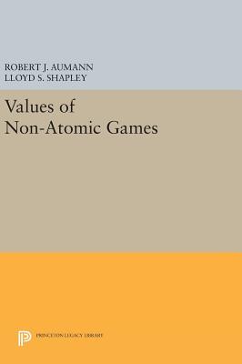 Values of Non-Atomic Games - Aumann, Robert J., and Shapley, Lloyd S.