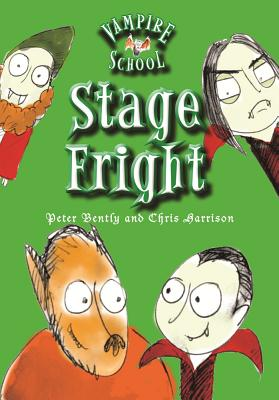 Vampire School: Stage Fright - Bently, Peter