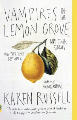 Vampires in the Lemon Grove: And Other Stories - Russell, Karen