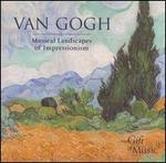 Van Gogh: Music Landscapes of Impressionism