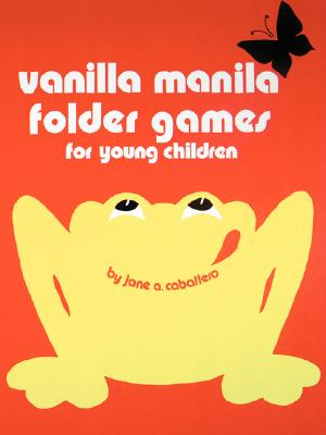 Vanilla Manila Folder Games: For Young Children - Caballero, Jane A, Ph.D.