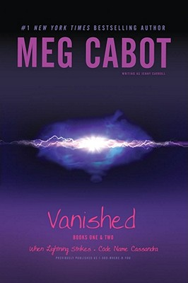 Vanished Books One & Two: When Lightning Strikes; Code Name Cassandra - Cabot, Meg, and Carroll, Jenny