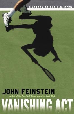 Vanishing Act: Mystery at the U.S. Open - Feinstein, John