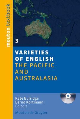 Varieties of English: The Pacific and Australasia - Burridge, Kate (Editor), and Kortmann, Bernd (Editor)