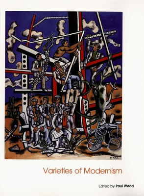 Varieties of Modernism - Wood, Paul (Editor)