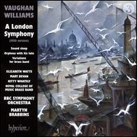 Vaughan Williams: A London Symphony (1920 Version) - Elizabeth Watts (soprano); Kitty Whately (mezzo-soprano); Mary Bevan (soprano); Royal College Of Music Brass Ensemble;...