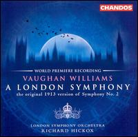 Vaughan Williams: A London Symphony - London Symphony Orchestra; Richard Hickox (conductor)