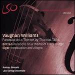 Vaughan Williams: Fantasia on a Theme by Thomas Tallis; Britten: Variations on a Theme of Frank Bridge; Elgar: Introd