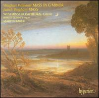 Vaughan Williams: Mass in G minor; Judith Bingham: Mass - Andrew Carwood (tenor); Christopher Watson (tenor); Clifford Lister (tenor); Colin Campbell (bass); Ewan Phillips (treble);...