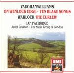 Vaughan Williams: On Wenlock Edge; Ten Blake Songs; Warlock: The Curlew