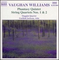 Vaughan Williams: Phantasy Quintet/String Quartets 1 & 2 - Garfield Jackson (viola); Maggini Quartet