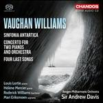Vaughan Williams: Sinfornia Antarctica; Concerto for Two Pianos and Orchestra; Four Last Songs