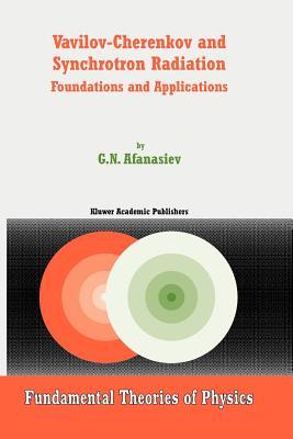 Vavilov-Cherenkov and Synchrotron Radiation: Foundations and Applications - Afanasiev, G.N.
