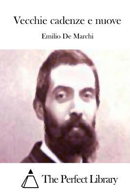 Vecchie Cadenze E Nuove - de Marchi, Emilio