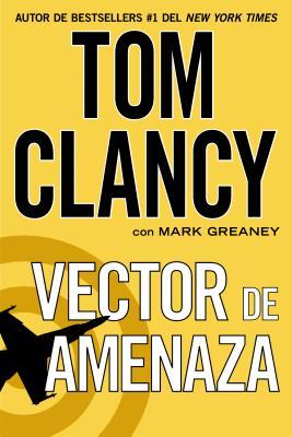 Vector de Amenaza - Clancy, Tom, and Greaney, Mark